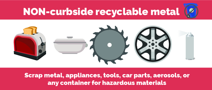 NON Curbside Recyclable metal